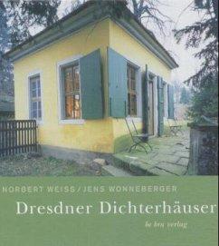 Dresdner Dichterhäuser - Weiss, Norbert; Wonneberger, Jens