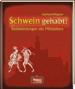 Schwein gehabt! - Wagner, Gerhard