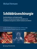 Schilddrüsenchirurgie - Qualitätsindikatoren und Ergebnisqualität, Diagnosen und Operationsstrategie im Wandel der Zeit, Komplikationsmanagement, aktuelle Standards und Leitlinien