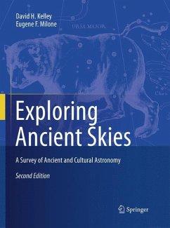 Exploring Ancient Skies - Kelley, David H.; Milone, Eugene F.