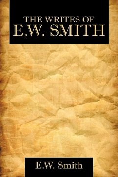 The Writes of E.W. Smith - E. W. Smith, Smith; E. W. Smith