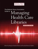 The Medical Library Association Guide to Managing Health Care Libraries, 2nd Edition