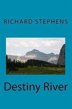 Destiny River - Stephens, Richard
