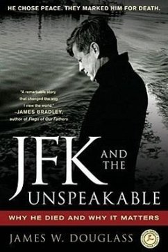 JFK and the Unspeakable: Why He Died and Why It Matters - Douglass, James W.