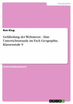 Gefährdung der Weltmeere - Eine Unterrichtsstunde im Fach Geographie, Klassenstufe 9