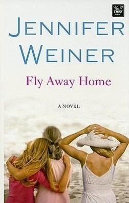 fly away home von jennifer weiner englisches buch. Black Bedroom Furniture Sets. Home Design Ideas