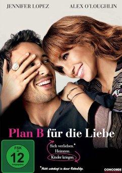 Plan B für die Liebe - Lopez,Jennifer/O'Loughlin,Alex