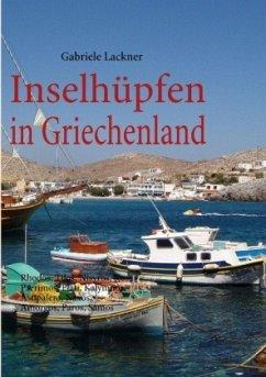 Inselhüpfen in Griechenland - Lackner, Gabriele