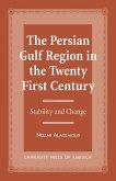 The Persian Gulf Region in the Twenty First Century