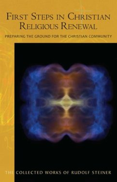 First Steps in Christian Religious Renewal: Preparing the Ground for the Christian Community (Cw 342) - Steiner, Rudolf