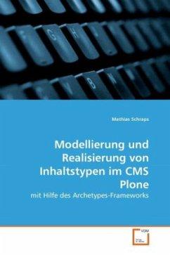 Modellierung und Realisierung von Inhaltstypen im CMS Plone - Schraps, Mathias