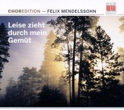Choredition-Mendelssohn:Leise Zieht Durch M.Gemüt - Diverse