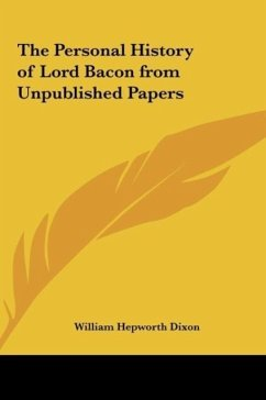 The Personal History of Lord Bacon from Unpublished Papers