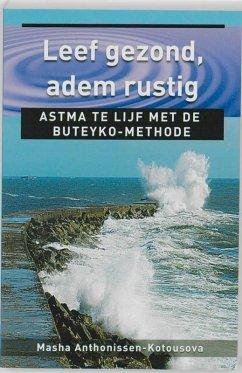 Leef gezond, adem rustig: astma te lijf met de Buteyko-methode (Ankertjesserie, Band 262)