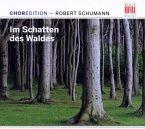Choredition-Schumann:Im Schatten Des Waldes