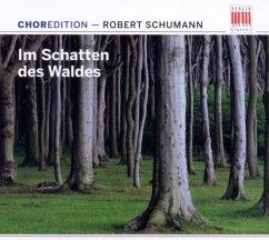 Choredition-Schumann:Im Schatten Des Waldes - Diverse