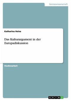 Das Kulturargument in der Europadiskussion - Heinz, Katharina