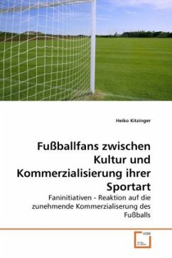 Fußballfans zwischen Kultur und Kommerzialisier...