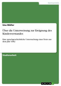 Über die Unterweisung zur Ereignung des Kindesverstandes - Müller, Una
