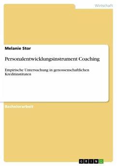 Personalentwicklungsinstrument Coaching - Stor, Melanie