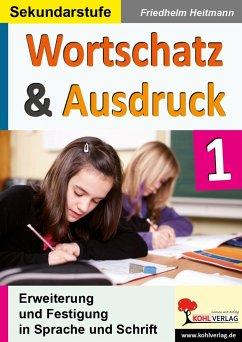 Wortschatz & Ausdruck Erweiterung & Festigung in Sprache und Schrift - Heitmann, Friedhelm