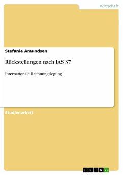 Rückstellungen nach IAS 37 - Amundsen, Stefanie