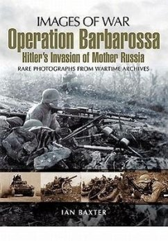 Operation Barbarossa: Hitler's Invasion of Russia - Baxter, Ian
