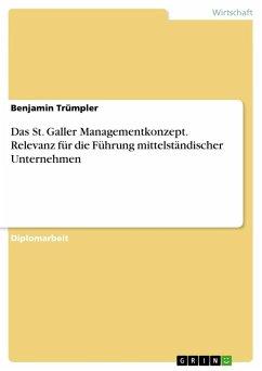 Das St. Galler Managementkonzept. Relevanz für die Führung mittelständischer Unternehmen - Trümpler, Benjamin