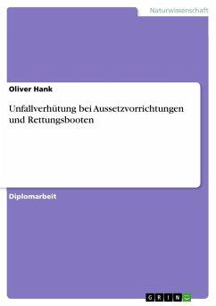 Unfallverhütung bei Aussetzvorrichtungen und Rettungsbooten - Hank, Oliver