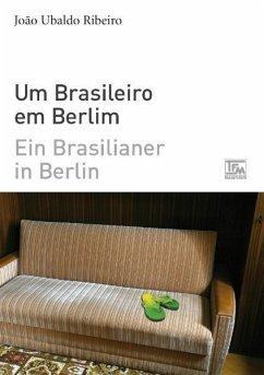 Ein Brasilianer in Berlin - Um Brasileiro em Be...