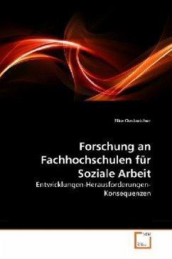 Forschung an Fachhochschulen für Soziale Arbeit - Oestreicher, Elke