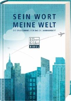 Sein Wort - meine Welt - Elberfelder Bibel / Bibelausgaben Brockhaus