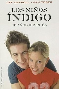 Los Ninos Indigo: 10 Anos Despues = The Indigo Children - Carroll, Lee