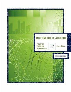 Intermediate Algebra 2nd Edition: Practice Problem Worksheets - Espericueta, Rafael