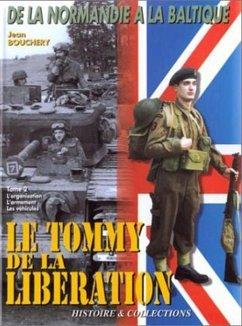 1944-45 Le Tommy de La Liberation, Vol 2 - Bouchery, Jean