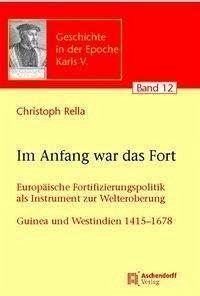 Im Anfang war das Fort - Rella, Christoph