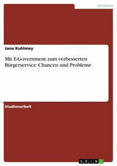 Mit E-Government zum verbesserten Bürgerservice: Chancen und Probleme - Kuhlmey, Jana