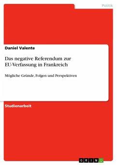 Das negative Referendum zur EU-Verfassung in Frankreich - Valente, Daniel