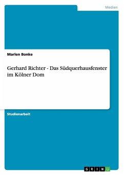 Gerhard Richter - Das Südquerhausfenster im Kölner Dom - Bonke, Marlen