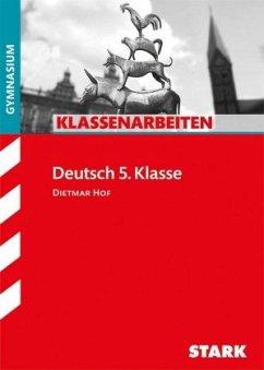 Klassenarbeiten Deutsch 5. Klasse, für G8 - Hof, Dietmar