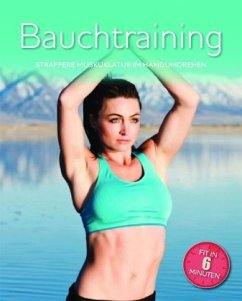 Fit in 6 Minuten - Bauchtraining - Rose, Sara