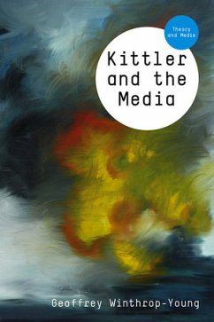 Kittler and the Media - Winthrop-Young, Geoffrey