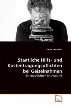 Staatliche Hilfs- und Kostentragungspflichten bei Geiselnahmen - Lindström, Sarah
