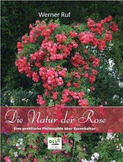 Die Natur der Rose - Ruf, Werner