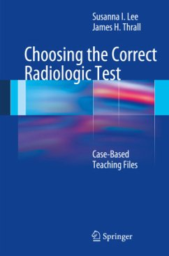 Choosing the Correct Radiologic Test - Lee, Susanna I.; Thrall, James H.
