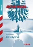 Abitur-Wissen Physik für G8. Elektrodynamik