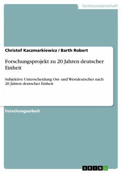 Forschungsprojekt zu 20 Jahren deutscher Einheit