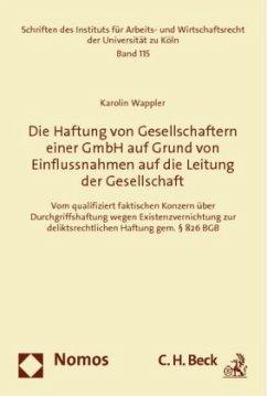 Die Haftung von Gesellschaftern einer GmbH auf Grund von Einflussnahmen auf die Leitung der Gesellschaft - Wappler, Karolin