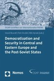 Democratization and Security in Central and Eastern Europe and the Post-Soviet States