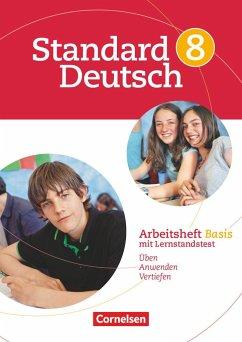Standard Deutsch 8. Schuljahr. Arbeitsheft Basis - Woll, Judith; Wagemanns, Sarah; Kowoll, Annet; Fritsche, Christian; Brosi, Annette